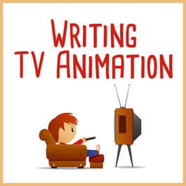 Writing tv animation webinar